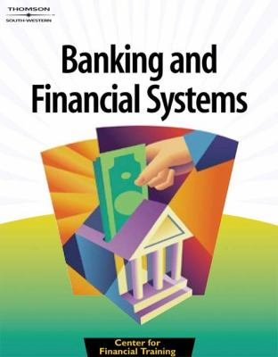 Banking and Financial Systems   2003 9780538432412 Front Cover