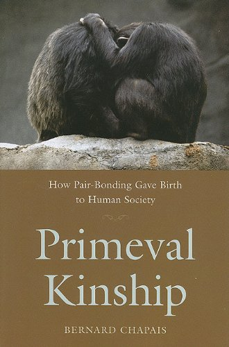 Primeval Kinship How Pair-Bonding Gave Birth to Human Society  2008 edition cover