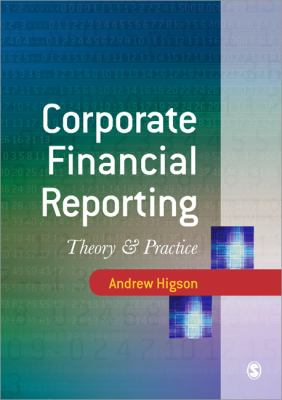 Corporate Financial Reporting Theory and Practice  2003 9780761971412 Front Cover