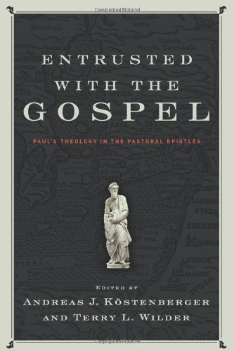 Entrusted with the Gospel Paul's Theology in the Pastoral Epistles N/A edition cover