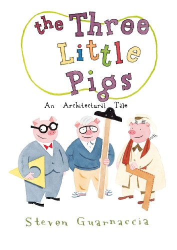 Three Little Pigs An Architectural Tale  2010 edition cover