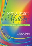 Social Work Matters The Power of Linking Practice and Policy  2012 edition cover