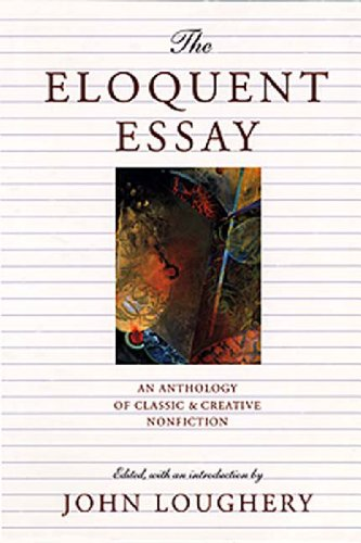 Eloquent Essay An Anthology of Classic and Creative Nonfiction  2000 edition cover