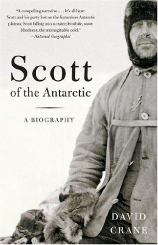 Scott of the Antarctic A Biography N/A 9781400031412 Front Cover