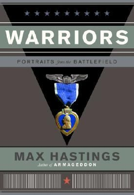 Warriors Portraits from the Battlefield  2006 9781400044412 Front Cover