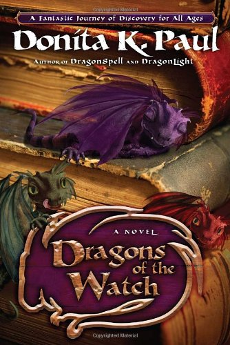Dragons of the Watch A Novel  2011 9781400073412 Front Cover