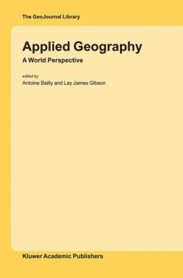 Applied Geography A World Perspective  2004 9781402024412 Front Cover
