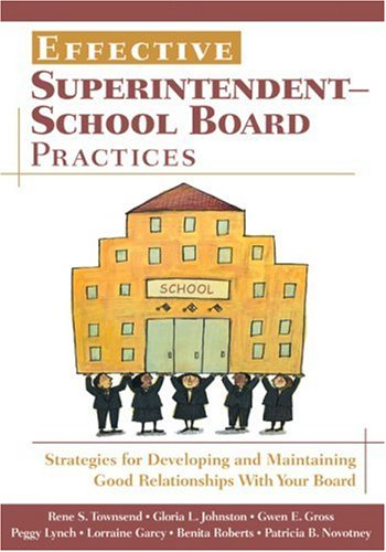 Effective Superintendent-School Board Practices Strategies for Developing and Maintaining Good Relationships with Your Board  2007 edition cover