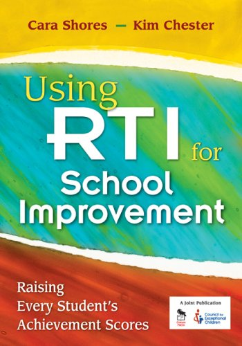 Using RTI for School Improvement Raising Every Student's Achievement Scores  2009 9781412966412 Front Cover