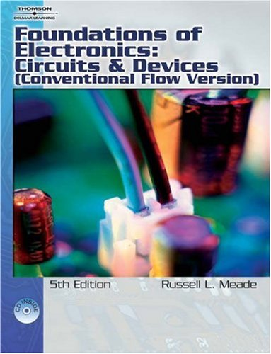 Foundations of Electronics Circuits and Devices Conventional Flow 2nd 2007 (Revised) 9781418005412 Front Cover