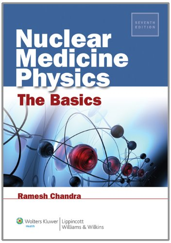 Nuclear Medicine Physics  7th 2012 (Revised) edition cover