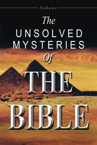 Unsolved Mysteries of the Bible   2013 9781491709412 Front Cover
