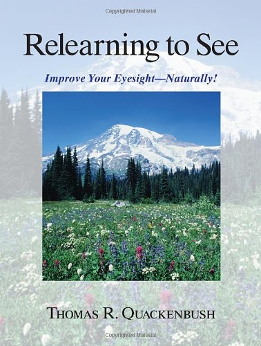 Relearning to See Improve Your Eyesight Naturally! N/A 9781556433412 Front Cover