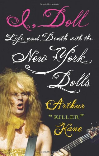 I, Doll Life and Death with the New York Dolls  2009 9781556529412 Front Cover
