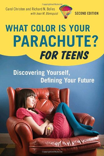 What Color Is Your Parachute? for Teens Discovering Yourself, Defining Your Future 2nd 2010 (Revised) edition cover