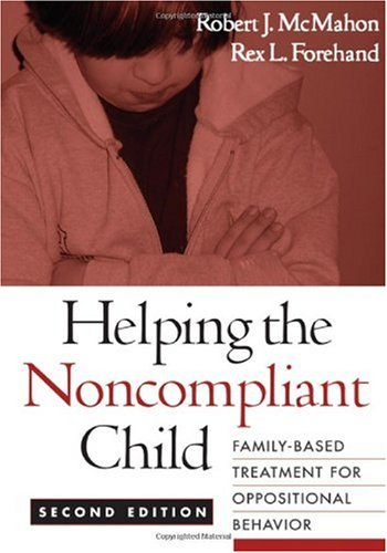 Helping the Noncompliant Child Family-Based Treatment for Oppositional Behavior 2nd 2003 edition cover