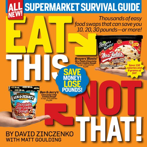Eat This Not That! Supermarket Survival Guide The No-Diet Weight Loss Solution 2nd 2012 (Revised) edition cover
