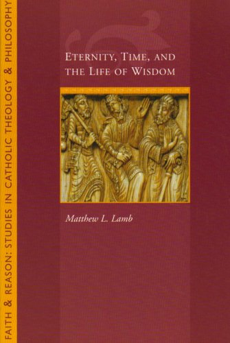 Eternity, Time, and the Life of Wisdom   2007 9781932589412 Front Cover