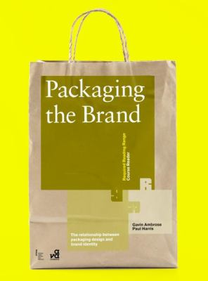 Packaging the Brand The Relationship Between Packaging Design and Brand Identity  2011 edition cover