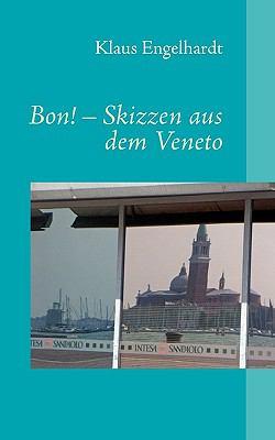 BON! - Skizzen aus dem Veneto Photographien von Sabine Marx N/A 9783833475412 Front Cover