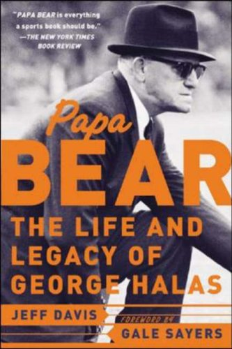 Papa Bear The Life and Legacy of George Halas  2007 9780071477413 Front Cover