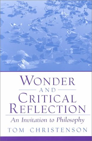Wonder and Critical Reflection An Invitation to Philosophy  2001 edition cover