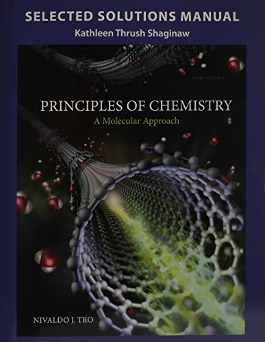 Selected Solutions Manual to accompany Principles of Chemistry: A Molecular Approach 3rd 2015 9780133889413 Front Cover