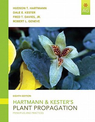 Hartmann and Kester's Plant Propagation, Student Value Edition  8th 2011 9780135054413 Front Cover