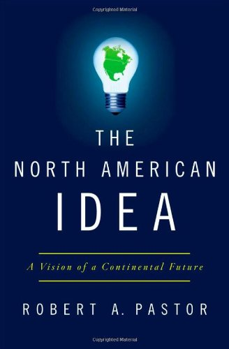 North American Idea A Vision of a Continental Future  2011 edition cover