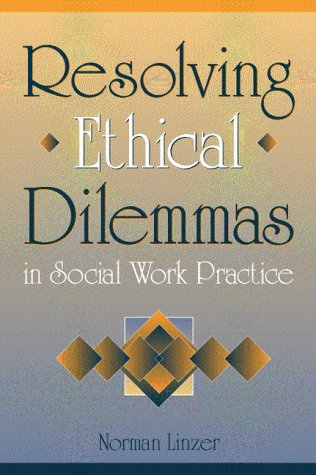 Resolving Ethical Dilemmas in Social Work Practice   1999 edition cover