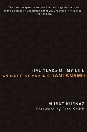 Five Years of My Life An Innocent Man in Guantanamo  2009 edition cover