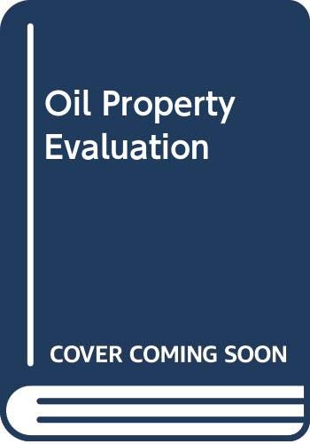 Oil Property Evaluation 1st 9780318361413 Front Cover