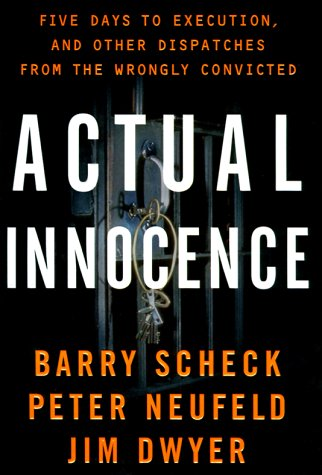 Actual Innocence Five Days to Execution and Other Dispatches from the Wrongly Convicted N/A edition cover