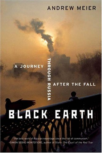 Black Earth A Journey Through Russia after the Fall  2005 edition cover