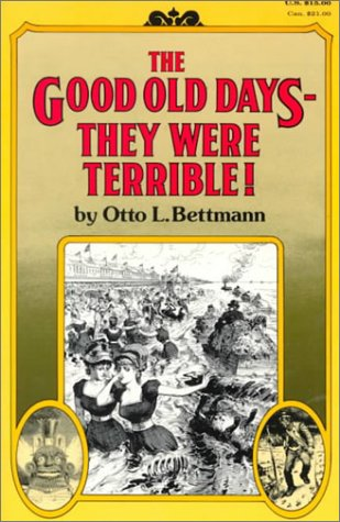 Good Old Days--They Were Terrible!  N/A edition cover