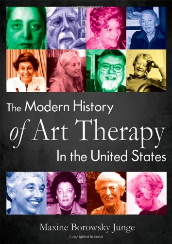 Modern History of Art Therapy in the United States   2010 9780398079413 Front Cover