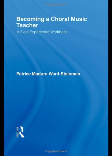 Becoming a Choral Music Teacher A Field Experience Workbook  2010 (Workbook) edition cover