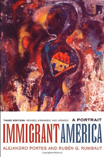 Immigrant America A Portrait 3rd 2006 (Revised) edition cover