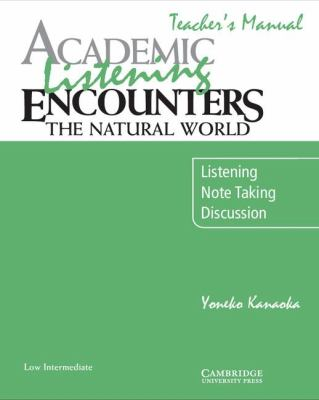 Academic Listening Encounters The Natural World - Listening, Note Taking, and Discussion  2009 (Teachers Edition, Instructors Manual, etc.) 9780521716413 Front Cover