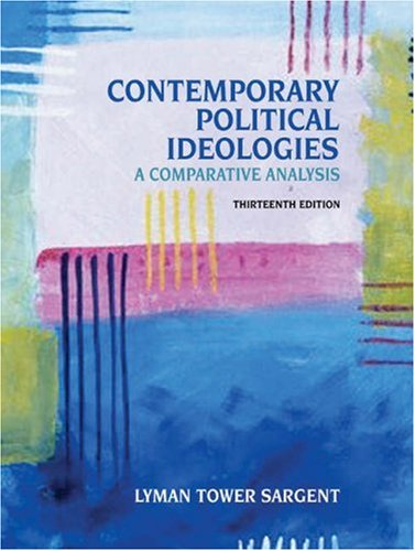 Contemporary Political Ideologies A Comparative Analysis 13th 2006 (Revised) 9780534602413 Front Cover