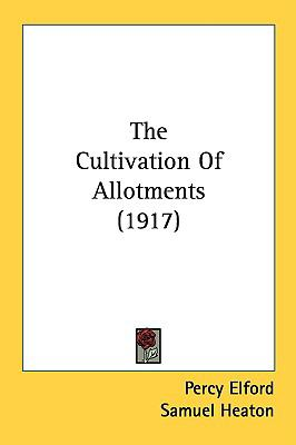 Cultivation of Allotments N/A 9780548616413 Front Cover