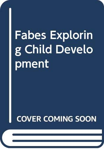 Fabes Exploring Child Development First Edition 1st 2001 9780618919413 Front Cover