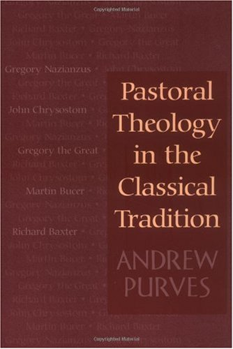 Pastoral Theology in the Classical Tradition   2001 edition cover