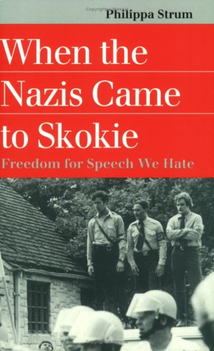 When the Nazis Came to Skokie Freedom for Speech We Hate  1999 edition cover