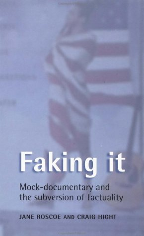Faking It Mock-Documentary and the Subversion of Factuality  2001 edition cover