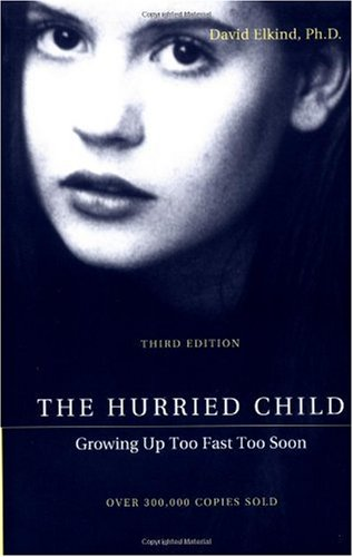 Hurried Child  3rd 2001 (Revised) edition cover