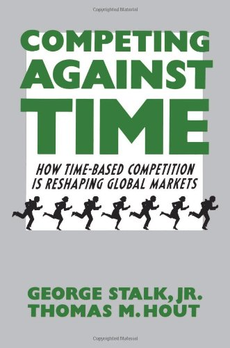 Competing Against Time How Time-Based Competition Is Reshaping Global Markets  2003 edition cover