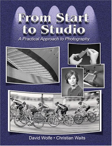 From Start to Studio A Practical Approach to Photography Revised  9780757519413 Front Cover