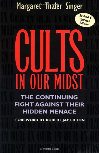 Cults in Our Midst The Continuing Fight Against Their Hidden Menace 2nd 2003 (Revised) edition cover