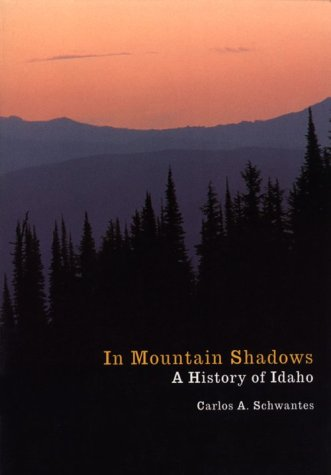 In Mountain Shadows A History of Idaho N/A edition cover